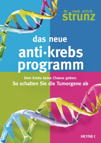 Dr. med. Ulrich Strunz - Das neue Anti-Krebs Programm